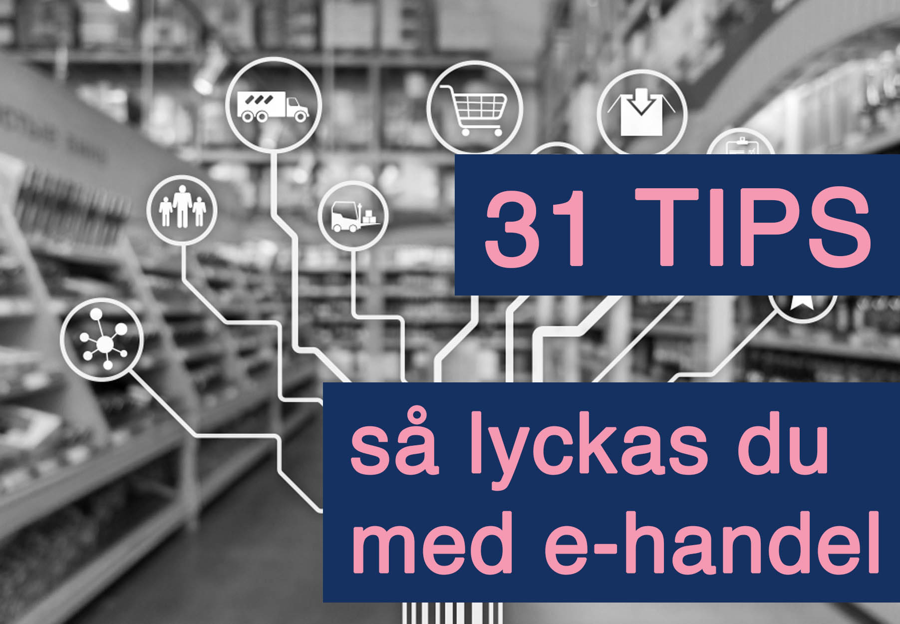 31 tips för dig som vill lyckas med e-handel